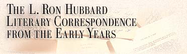 The L. Ron Hubbard Traditional Literary Correspondence from the Early Years